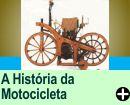 A HISTÓRIA DA MOTOCICLETA