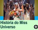 A HISTÓRIA DO CONCURSO MISS UNIVERSO