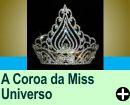 A COROA DA MISS UNIVERSO
