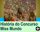 A HISTÓRIA DO CONCURSO MISS MUNDO