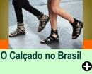 O CALÇADO NO BRASIL