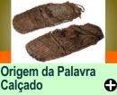 ORIGEM DA PALAVRA CALÇADO