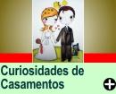 ALGUMAS CURIOSIDADES SOBRE CASAMENTOS