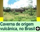 PRIMEIRA CAVERNA ORIGINÁRIA DE VULCÃO DO BRASIL