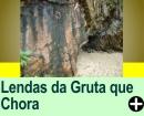 LENDAS DA GRUTA MISTERIOSA - A GRUTA QE CHORA