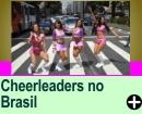CHEERLEADERS NO BRASIL