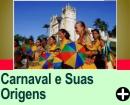 CARNAVAL E SUAS ORIGENS