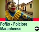 FOFÃO - O SÍMBOLO DO FOLCLORE MARANHENSE