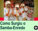 O QUE É SAMBA-ENREDO E COMO SURGIU
