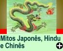 MITOS JAPONÊS, HINDU E CHINÊS