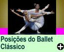 AS POSIÇÕES DO BALLET CLÁSSSICO