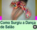 COMO SURGIU A DANÇA DE SALÃO
