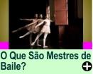 O QUE SÃO MESTRES DE BAILE?