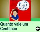 QUANTO VALE UM CENTILHÃO