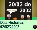 DATA HISTÓRICA: 20/02/2002 CONJUNÇÃO DE NÚMEROS