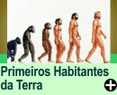 OS PRIMEIROS HABITANTES DA TERRA