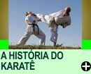 A HISTÓRIA DO KARATÊ