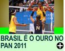 BRASIL É OURO FEMININO, NO PAN 2011