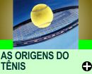 AS ORIGENS DO TÊNIS