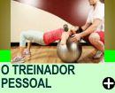 O TREINADOR PESSOAL