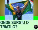 ONDE SURGIU O TRIATLO?