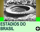 OS ESTÁDIOS DO BRASIL E SUAS HISTÓRIAS