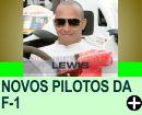 NOVOS PILOTOS DA F-1