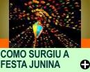 COMO SURGIU A FESTA JUNINA