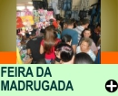 HISTÓRIA DA FEIRA DA MADRUGADA, DO BRÁS