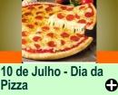 10 DE JULHO - DIA DA PIZZA