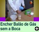 COMO ENCHER UM BALÃO DE GS SEM A BOCA
