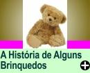 A HISTÓRIA DE ALGUNS BRINQUEDOS