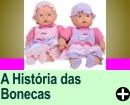 A HISTÓRIA DAS BONECAS