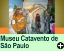 O MUSEU CATAVENTO DE SÃO PAULO/SP