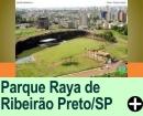 PARQUE RAYA, RIBEIRÃO PRETO/SP