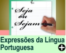 EXPRESSÕES DA LÍNGUA PORTUGUESA