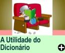 A UTILIDADE DO DICIONÁRIO