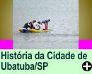 A HISTÓRIA DA CIDADE DE UBATUBA/SP