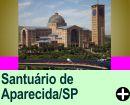 SANTUÁRIO DE APARECIDA/SP