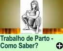 COMO SABER SE ESTOU EM TRABALHO DE PARTO
