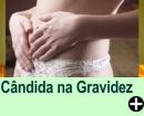 CÂNDIDA NA GRAVIDEZ