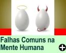 FALHAS COMUNS NA MENTE HUMANA