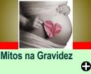 MITOS NA GRAVIDEZ