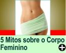 5 MITOS SOBRE O CORPO FEMININO
