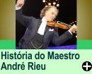 A HISTÓRIA DO MAESTRO ANDRÉ RIEU