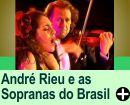 ANDRÉ RIEU E AS SOPRANAS BRASILEIRAS