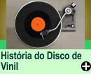 A HISTÓRIA DO DISCO DE VINIL