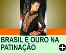 BRASIL É OURO NA PATINAÇÃO ARTÍSTICA