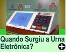 Quando Surgiu a Urna Eletrônica?