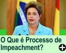 O Que é um Processo de Impeachment?